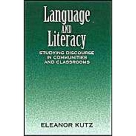 Language and Literacy: Studying Discourse in Communities and Classrooms - Eleanor Kutz
