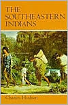 The Southeastern Indians - Charles M. Hudson