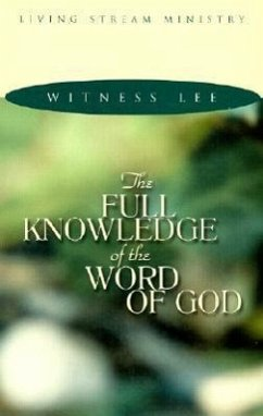 Full Knowledge/Word of God - Lee, Witness