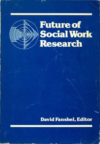 Future of Social Work Research: Selected Papers