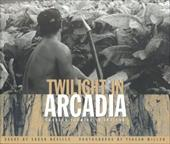 Twilight in Arcadia: Tobacco Industry in Indiana - Neville, Susan / Miller, Tyagan / Ferrill, Kim Charles