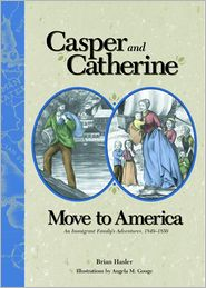 Casper and Catherine Move to America: An Immigrant Family's Adventures, 1849-1850
