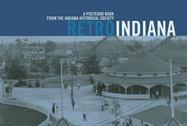 Retro Indiana: A Postcard Book from the Indiana Historical Society