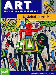 Art and the Human Experience: A Global Pursuit SE