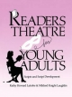 Readers Theatre for Young Adults - Kathy Howard Latrobe; Mildred Knight Laughlin