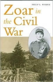 Zoar in the Civil War - Philip E. Webber