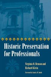 Historic Preservation for Professionals - Benson, Virginia O. / Klein, Richard / Smith, Stanley