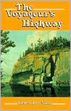 The Voyageur's Highway: Minnesota's Border Lake Land - Grace Lee Nute