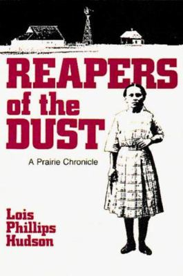 Reapers of the Dust: A Prairie Chronicle - Hudson, Lois Phillips