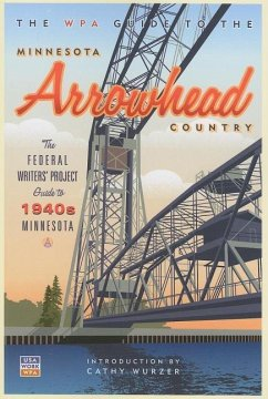 The WPA Guide to the Minnesota Arrowhead Country - Federal Writer's Project