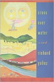 Cross Over Water - Richard Yanez