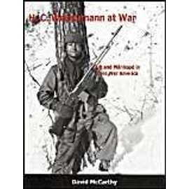 H. C. Westermann at War: Art and Manhood in Cold War America - Mccarthy, David