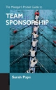Managers Pocket Guide to Team Sponsorship - Sarah Pope