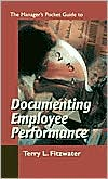 Manager's Pocket Guide to Documenting Employee Performance - Terry L. Fitzwater