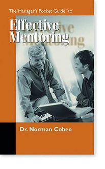 The Manager's Pocket Guide to Effective Mentoring - Norman H. Cohen