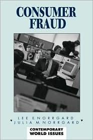 Consumer Fraud - Lee E. Norrgard, Julia M. Norrgard, Mildred Vasan (Editor)