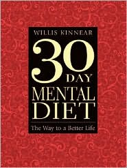 30-Day Mental Diet: The Way to a Better Life - Willis H. Kinnear