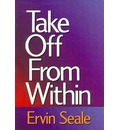 Take off from Within - Ervin Seale