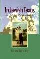In Jewish Texas - Stanley E. Ely
