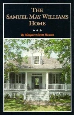The Samuel May Williams Home - Henson, Margaret Swett Parmalee, Deoloce