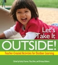 Let's Take It Outside! - Brittany Roberts, Kathy Charner, Mary Rein