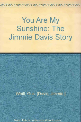 You are my sunshine: The Jimmie Davis story : an affectionate biography