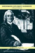 Swedenborg Explorer's Guidebook: A Research Manual for Inquiring Readers, Seekers of Spiritual Ideas, and Writers of Swendeborgian Treatises