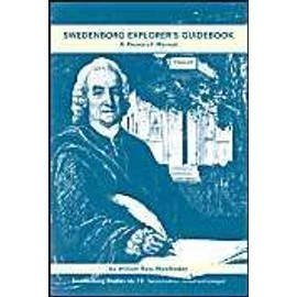 Swedenborg Explorer's Guidebook: A Research Manual for Inquiring Readers, Seekers of Spiritual Ideas, and Writers of Swendeborgian Treatises - William Ross Woofenden