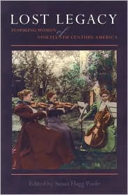 Lost Legacy: Inspiring Women of Nineteenth-Century America - Susan Flagg Poole