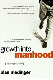 Growth into Manhood: Resuming the Journey - Alan Medinger