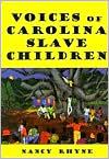 Voices of Carolina Slave Children - Nancy Rhyne