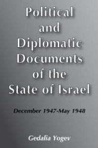 Political and Diplomatic Documents of the State of Israel: December 1947-May 1948 - Gedalia Yogev