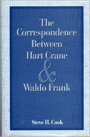 The Correspondence Between Hart Crane and Waldo Frank - Hart Crane