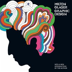 Milton Glaser: Graphic Design: Graphic Design - Glaser, Milton