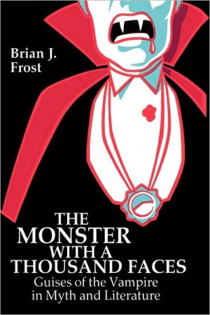The Monster With A Thousand Faces - Brian Frost