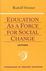 Education as a Force for Social Change - Rudolf Steiner