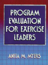 Program Evaluation for Exercise Leaders - Anita Myers