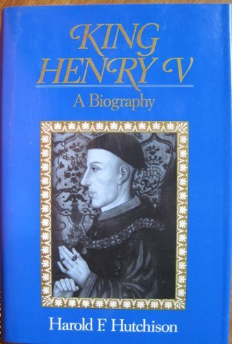 King Henry V: A Biography  by Hutchison, Harold Frederick