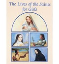 Lives of the Saints for Girls - Louis M. Savary