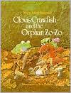Clovis Crawfish and the Orphan Zo-Zo - Mary Alice Fontenot, Eric Vincent (Illustrator)