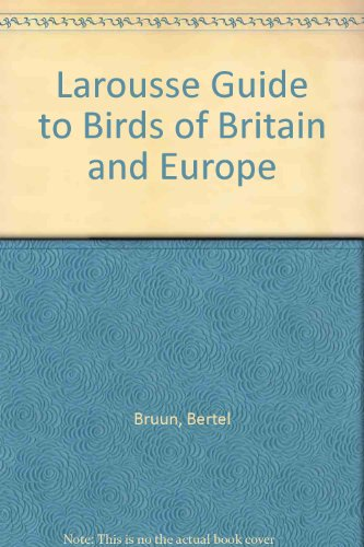 Larousse Guide to Birds of Britain and Europe