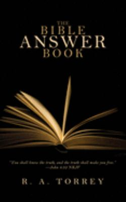The Bible Answer Book - Torrey, R. A.