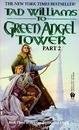 To Green Angel Tower: Part II - Tad Williams