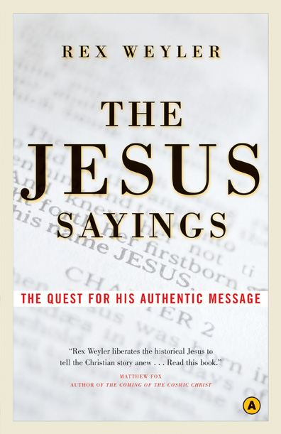 The Jesus Sayings: The Quest for His Authentic Message - House of Anansi Press
