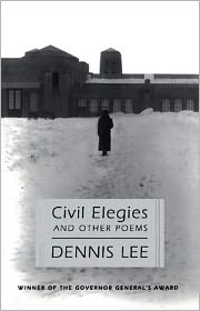 Civil Elegies: And Other Poems - Dennis Lee