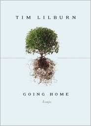 Going Home: Essays - Tim Lilburn