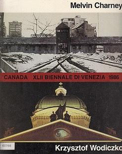 Melvin Charney, Krzysztof Wodiczko: Canada, XLII Biennale di Venezia 1986 (English, French and Italian Edition)