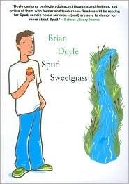 Spud Sweetgrass - Brian Doyle