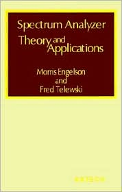 Spectrum Analyzer Theory And Applications - Morris Engelson, Fred Telewski