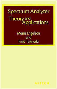 Spectrum Analyzer Theory And Applications - Morris Engelson